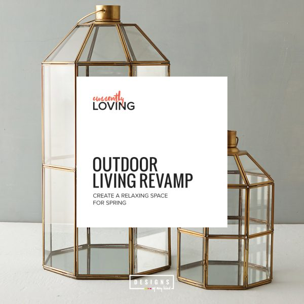 Currently Loving // Outdoor Living Revamp. Create a Relaxing Space for Spring.