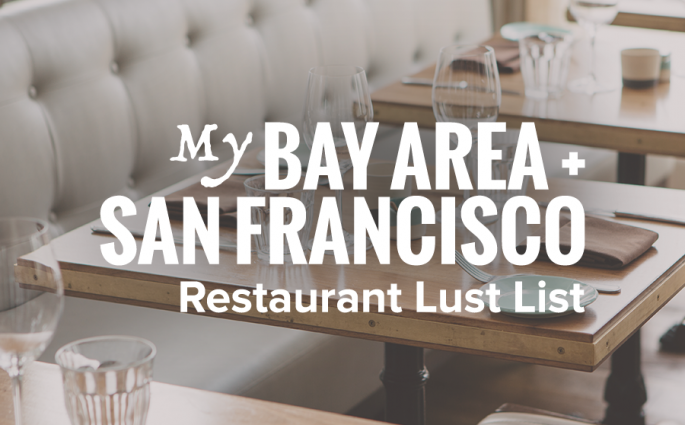 My Bay Area + San Francisco Restaurant Lust List | designsofanykind.com