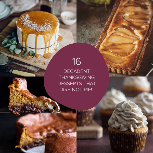 16 Decadent Thanksgiving Desserts That Are Not Pie | Designs of Any Kind